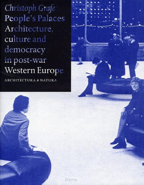 People's palaces architecture, culture and democracy in post-war Western Europe