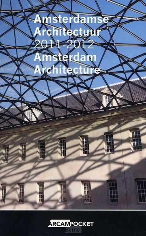 Amsterdamse architectuur 2011-2012 Amsterdam architecture