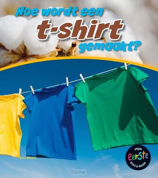 Hoe worden t-shirts gemaakt?