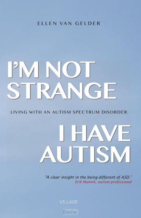 I'm not strange, I have autism