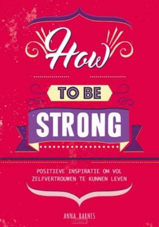 How to be strong