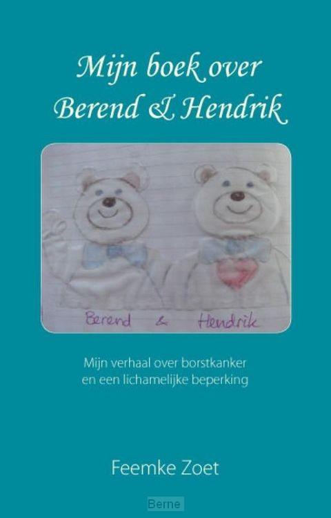 Mijn boek over Berend en Hendrik