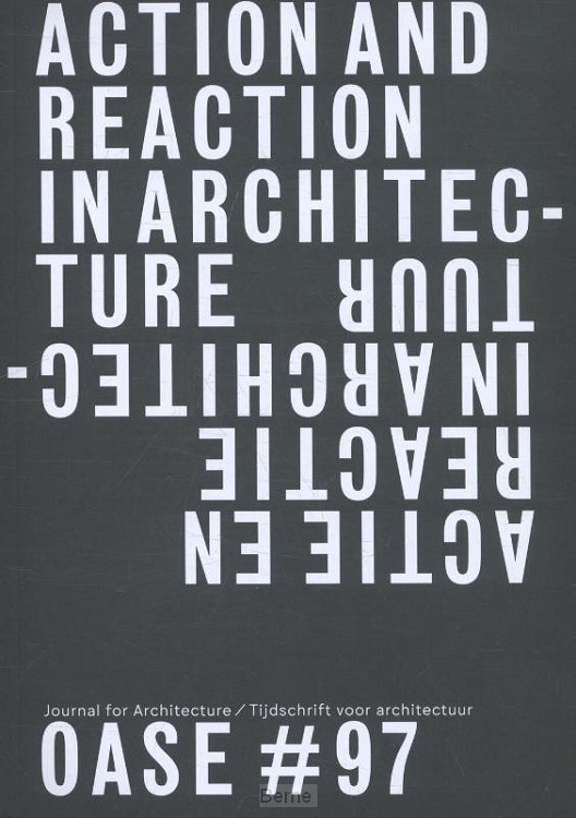 Action and reaction in architecture / Actie en reactie in de architectuur