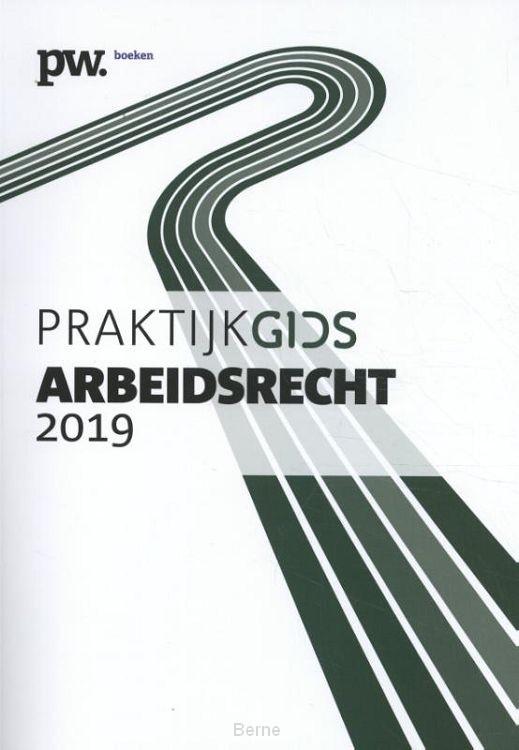Praktijkboek arbeidsrecht / 2019