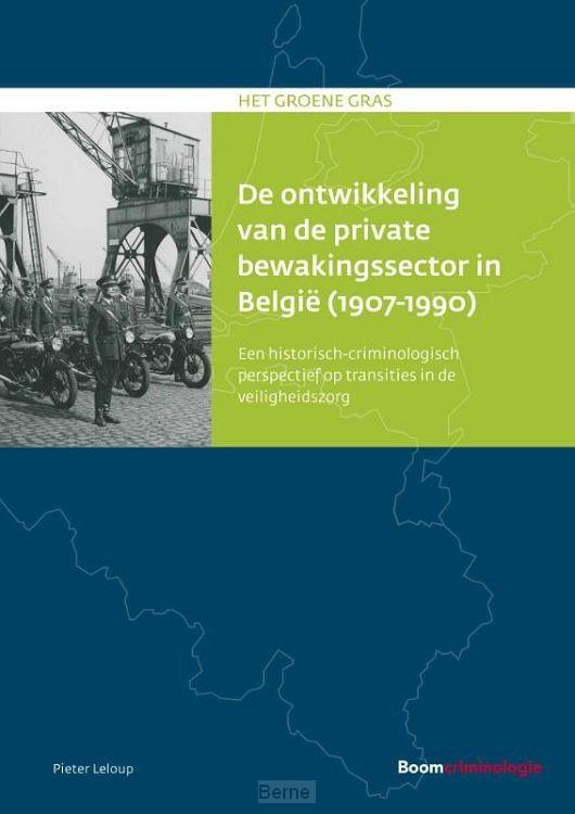 De ontwikkeling van de private bewakingssector in België (1907-1990)