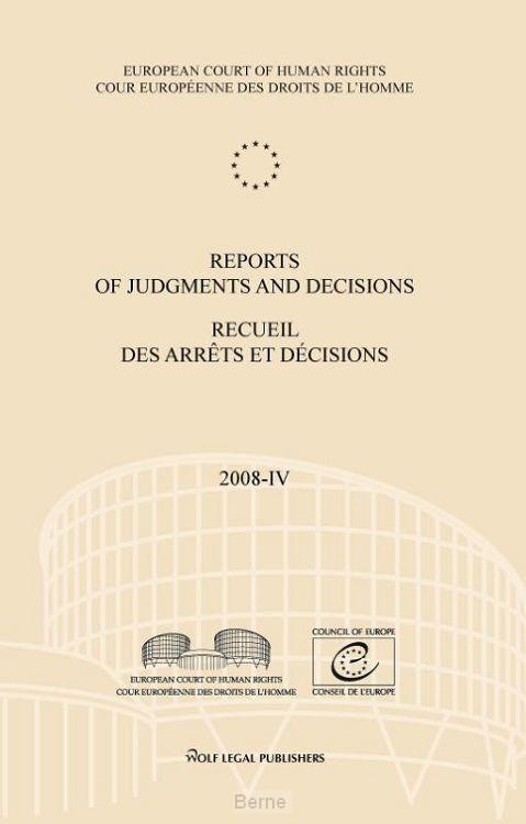 Reports of judgments and decisions / recueil des arrets et decisions / vol. 2008-IV