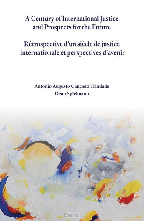 A century of international justice and prospects for the future / Retrospective d'un siecle de justice international et perspective d'aviner