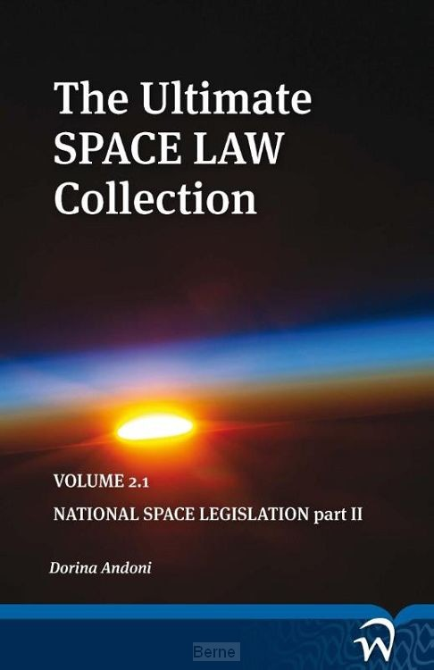 The ultimate space law collection / Volume 2.2 National space legislation part II