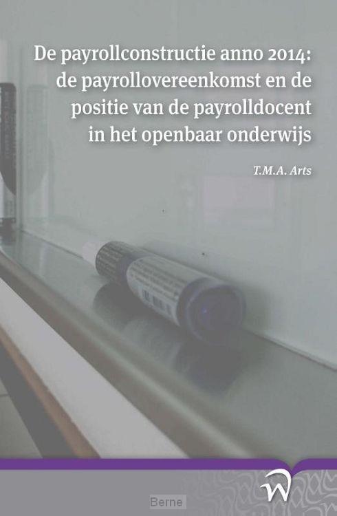 De payrollconstructie anno 2014: de payrollovereenkomst en de positie van de payrolldocent in het openbaar onderwijs