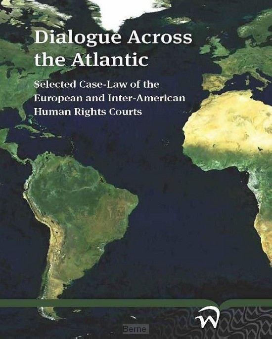 Dialogue across the atlantic: selected case-law of the European and inter-American human rights courts