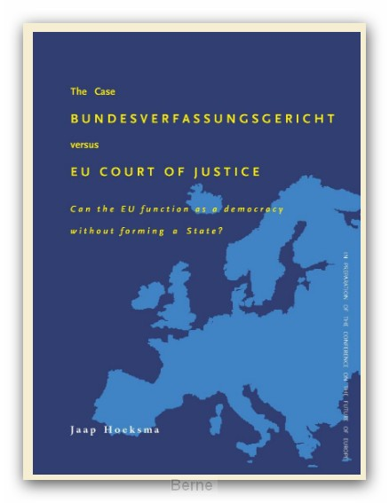 The Case Bundesverfassungsgericht versus EU Court of Justice