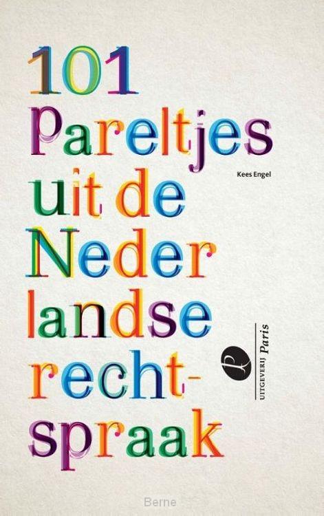 101 Pareltjes in de Nederlandse rechtspraak