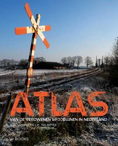 Atlas van de verdwenen spoorlijnen in Nederland | 5e geactualiseerde druk