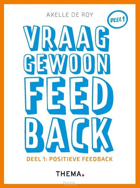 Vraag gewoon feedback / 1 Positieve feedback