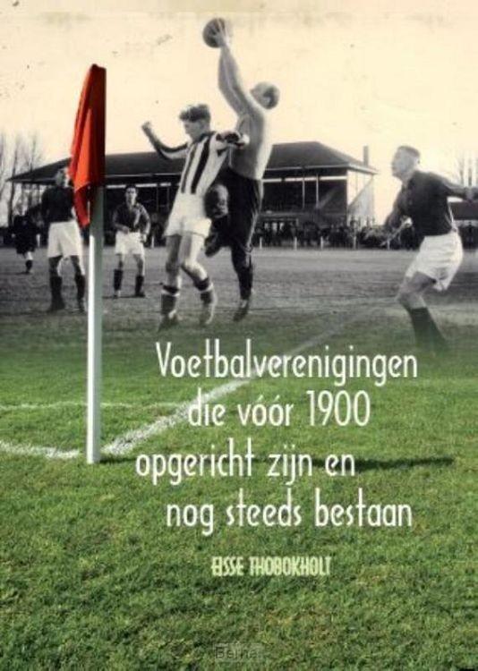Voetbalverenigingen die vóór 1900 opgericht zijn en nog steeds bestaan