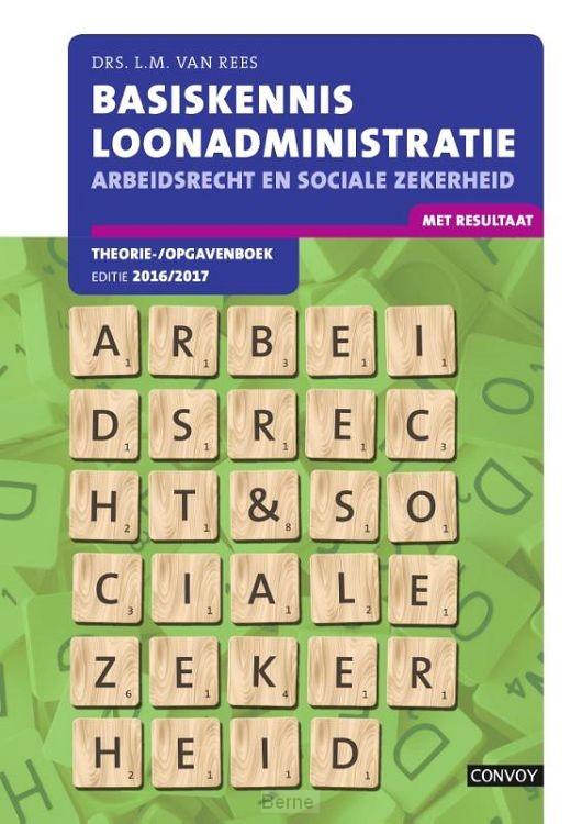 Basiskennis loonadministratie / theorie-/opgavenboek 2016/2017