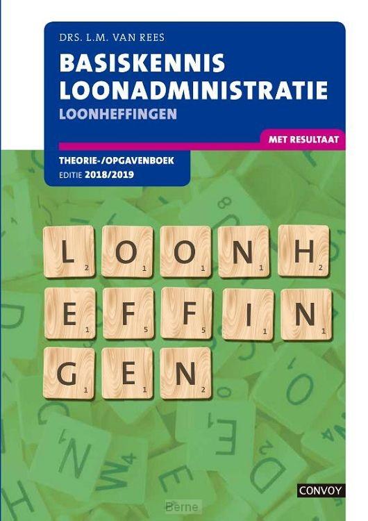 Loonheffingen 2018/2019 / Basiskennis Loonadministratie / Theorie-/opgavenboek