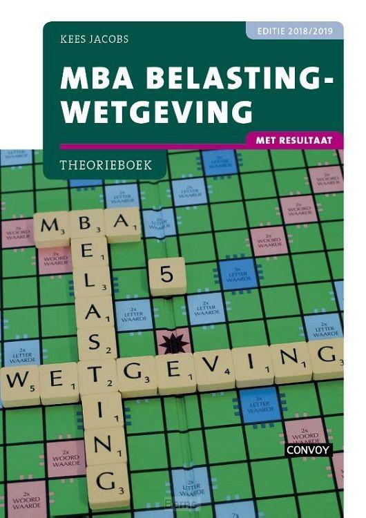 2018/2019 / MBA Belastingwetgeving met resultaat / Theorieboek