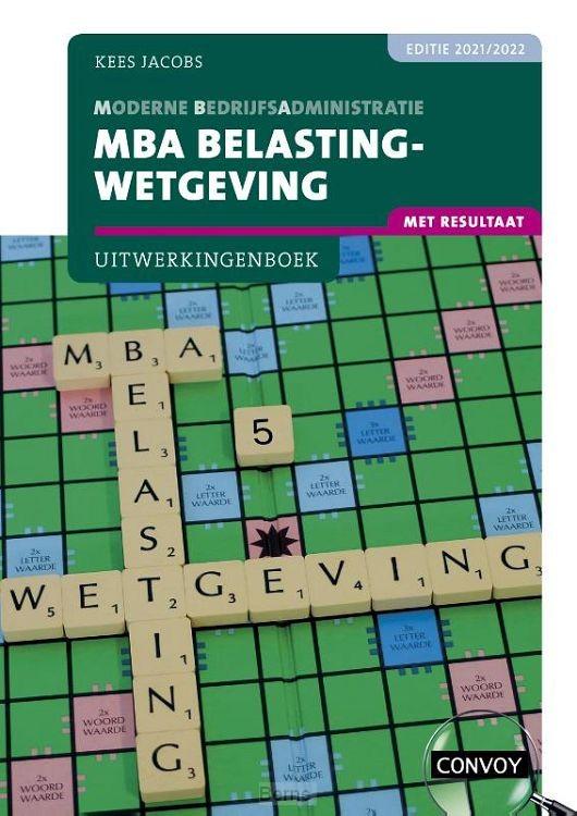 2021-2022 / MBA Belastingwetgeving met resultaat / Uitwerkingenboek