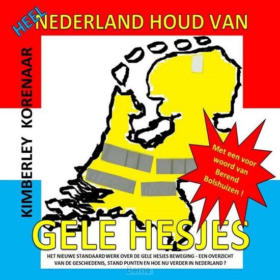 Heel Nederland houd van Gele Hesjes