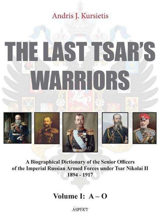 The last tsar's warriors Vol I A-O
