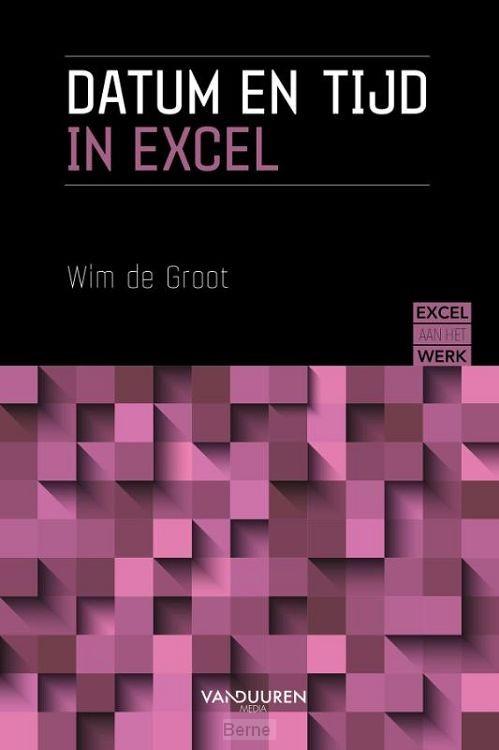 Excel aan het werk: Datum en Tijd