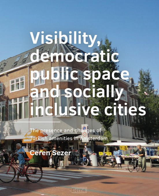Visibility, ­democratic public space and socially inclusive cities