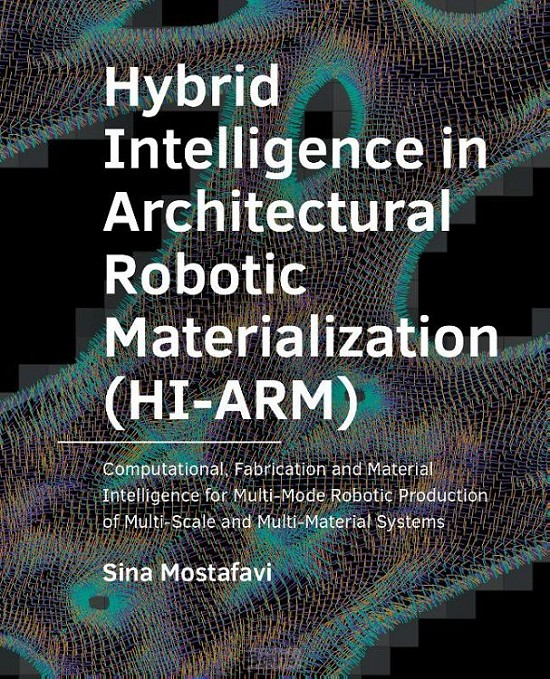 Hybrid ­Intelligence in ­Architectural Robotic ­Materialization (HI-ARM)