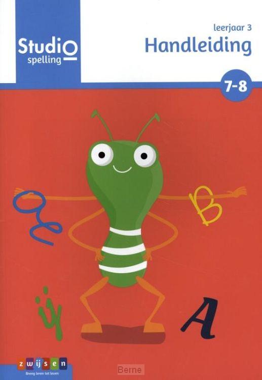 leerjaar 3 blok 7 en 8 / Studio Spelling / Handleiding