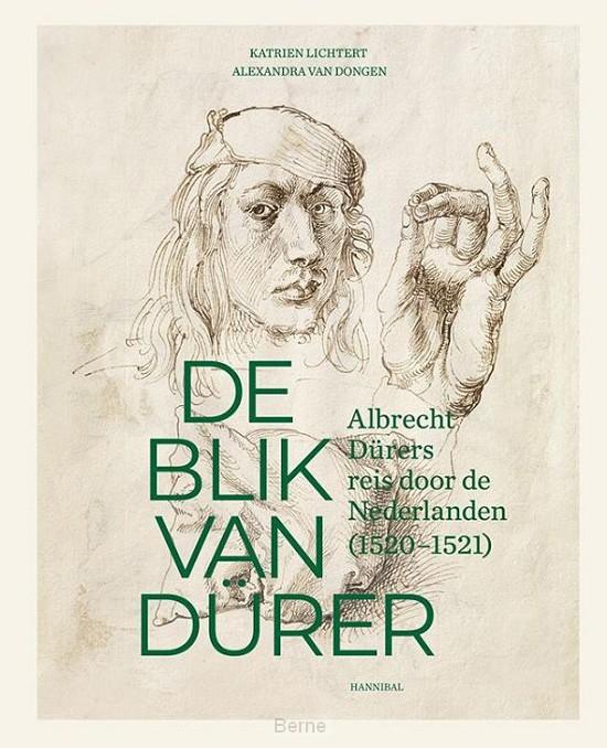 De blik van Dürer, Albrecht Dürers reis door de Nederlanden