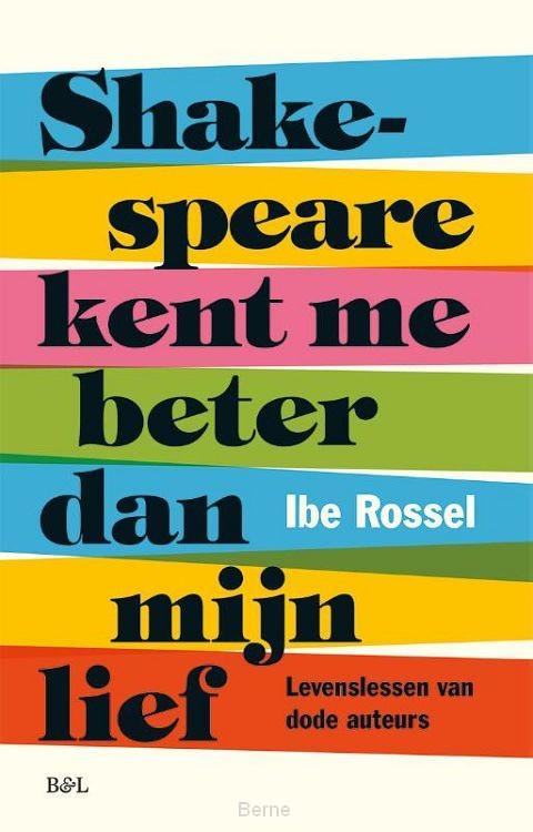 Shakespeare kent me beter dan mijn lief