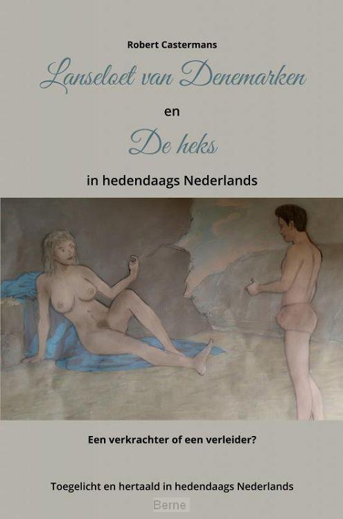 Lanseloet van Denemarken en De heks in hedendaags Nederlands