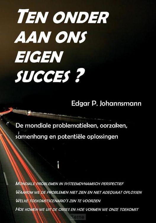 Ten onder aan ons eigen succes ?