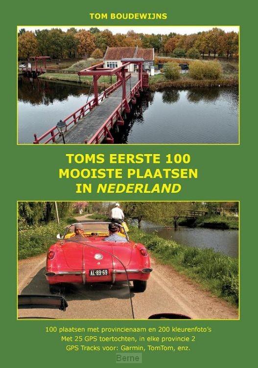 Toms eerste 100 mooiste plaatsen in Nederland