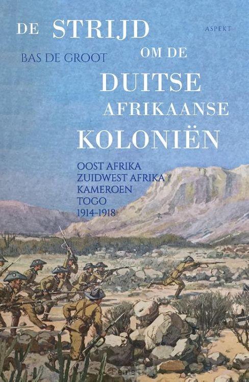 De strijd om de Duitse Afrikaanse Koloniën