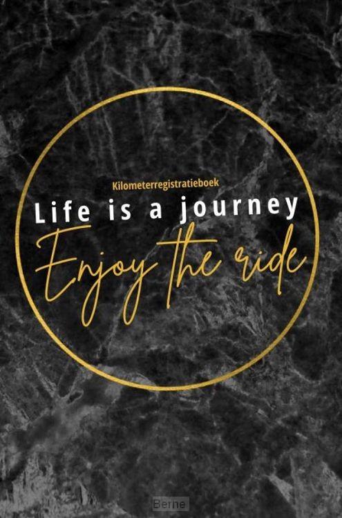 Kilometerregistratieboek Life is a journey, Enjoy the ride