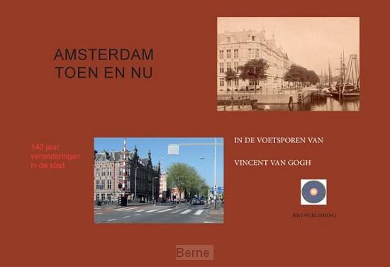 Amsterdam Toen en Nu