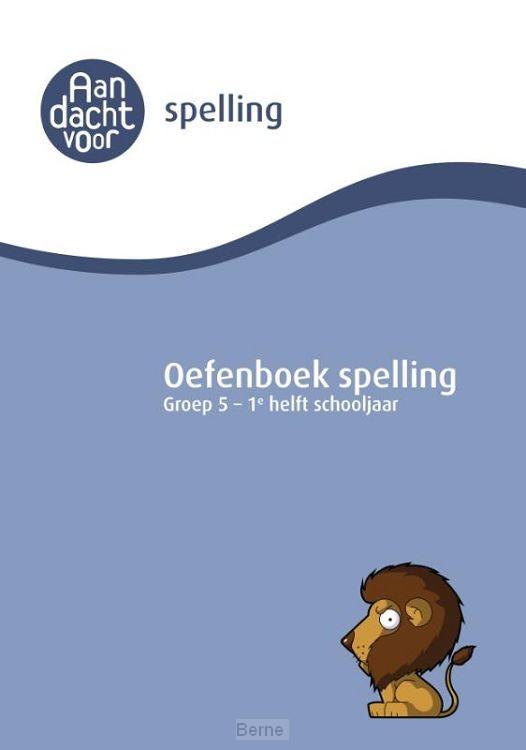 Oefenboek Spelling groep 5 - 1e helft schooljaar