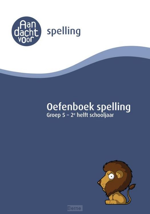 Oefenboek Spelling groep 5 - 2e helft schooljaar