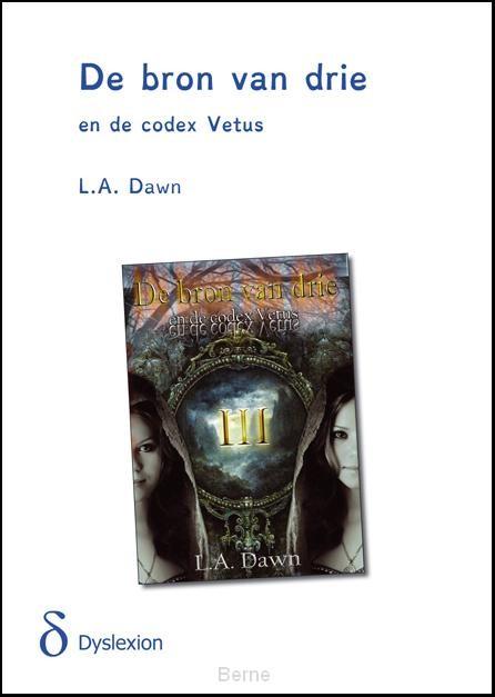 De bron van drie en de codex Vetus - dyslexieuitgave