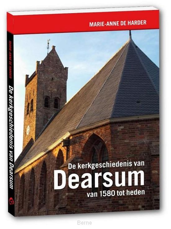 De kerkgeschiedenis van Dearsum van 1580 tot heden