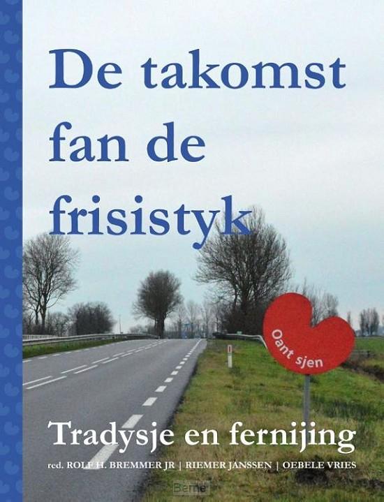 DE TAKOMST FAN DE FRISISTYK - Tradysje en fernijing
