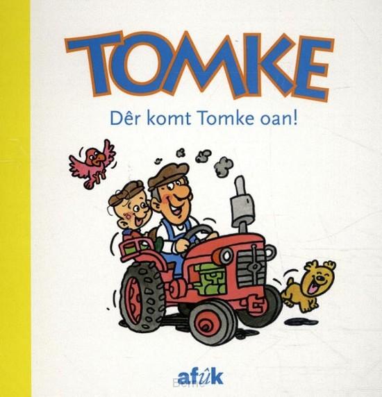 Dêr komt Tomke oan!