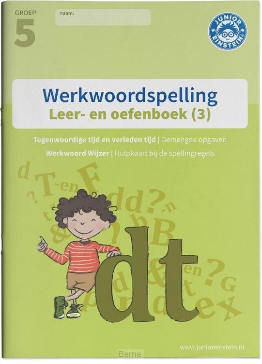 Deel 3 Spellingsoefeningen gemengd groep 5 / Werkwoordspelling / Leer- en Oefenboek