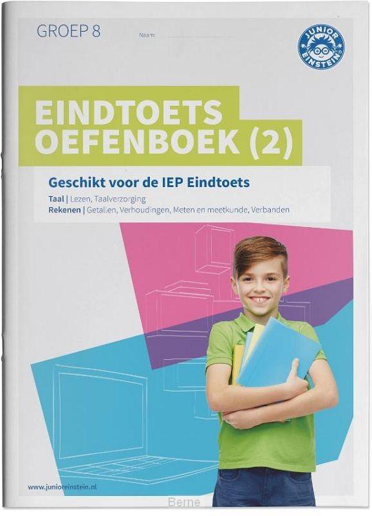 Eindtoets Oefenboek / deel 2 Geschikt voor de IEP Eindtoets groep 8
