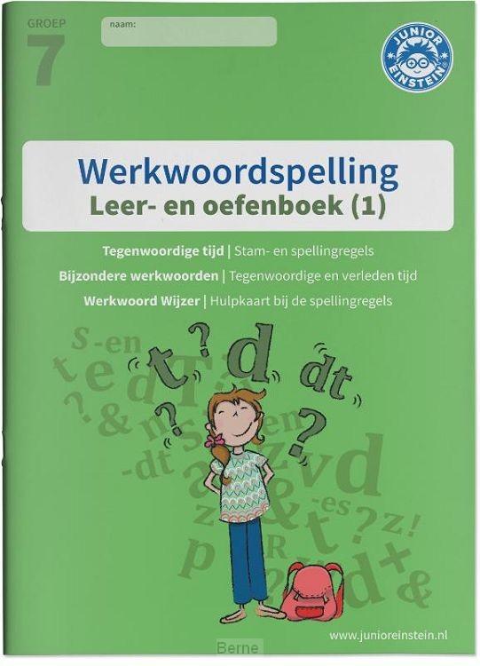 Werkwoordspelling leer- en oefenboek / 1 Spellingsoefeningen tegenwoordige tijd en bijzondere werkwoorden. Groep 7