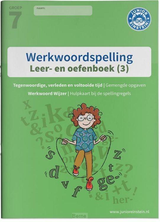 Deel 3 Spellingsoefeningen gemengd groep 7 / Werkwoordspelling voor groep 7 3 / leer- en oefenboek