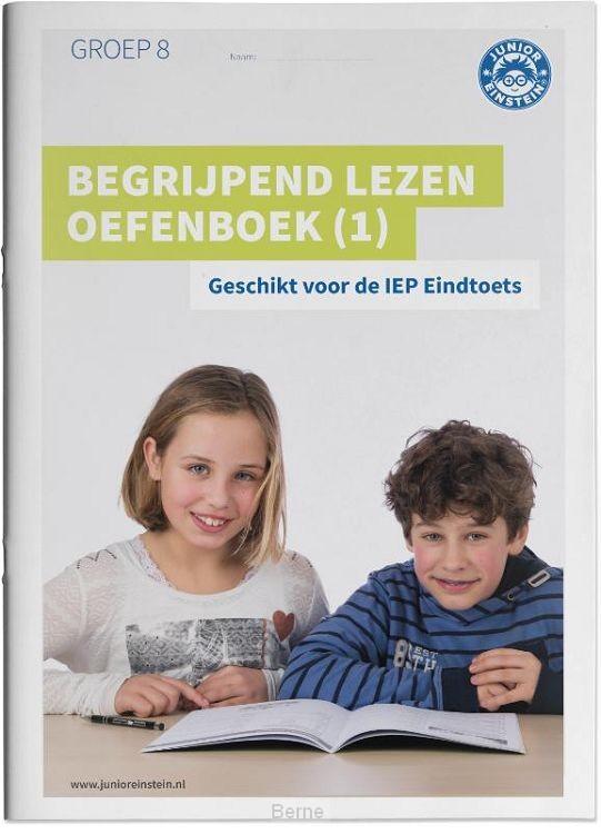 Begrijpend lezen Oefenboek / Geschikt voor de IEP Eindtoets Deel 1