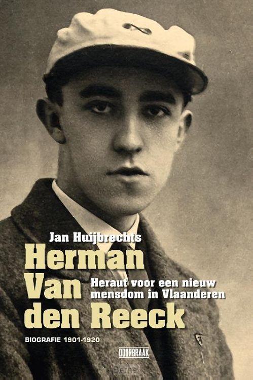 Herman Van den Reeck - Heraut voor een nieuw mensdom in Vlaanderen