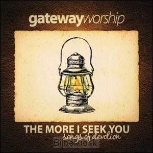 More I seek you, the